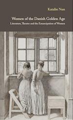 Women of the Danish golden age (Danish golden age studies, nr. 8)