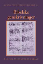 Bibelske genskrivninger (Forum for bibelsk eksegese, nr. 17)