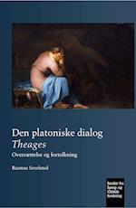 Den platoniske dialog Theages (Studier fra sprog- og oldtidsforskning, nr. 348)