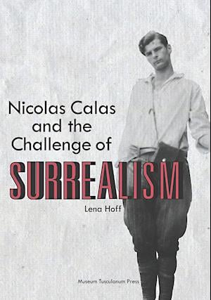 Nicolas Calas and the challenge of surrealism