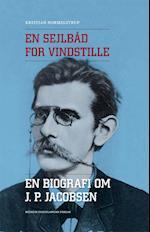 En sejlbåd for vindstille. en biografi om J. P. Jacobsen