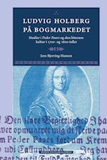 Ludvig Holberg på bogmarkedet (Danish humanist texts and studies, nr. 48)