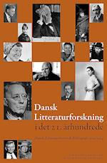 Dansk litteraturforskning i det 21. århundrede (Danish humanist texts and studies, nr. 53)