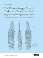 The Frozen Saqqaq Sites of Disko Bay, West Greenland (Monographs on Greenland)