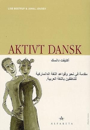 Få Aktivt Dansk Arabisk Af Lise Bostrup Som Bog På Dansk