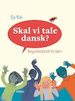 Skal vi tale dansk?