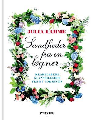 Bog, indbundet Sandheder fra en løgner af Julia Lahme