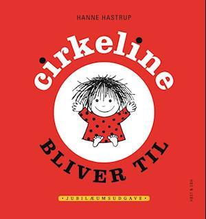 Bog, indbundet Cirkeline bliver til af Hanne Hastrup