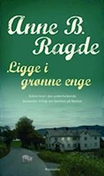 Ligge i grønne enge af Anne B Ragde
