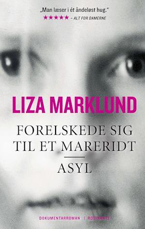 Få Asyl- Forelskede sig til et mareridt af Liza Marklund som ...