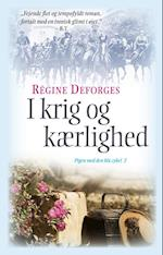 I krig og kærlighed af Regine Deforges