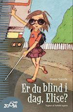 Er du blind i dag, Elise? (Zoom ind)