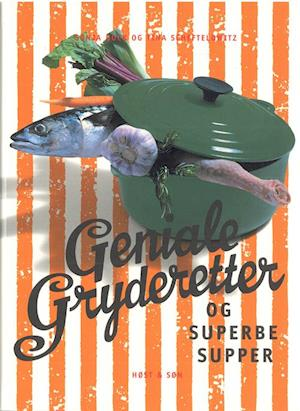 Geniale gryderetter og superbe supper
