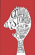 Grumme Historier af Mathilde Walter Clark