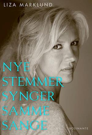 Bog, hæftet Nye stemmer synger samme sange - og andre klummer 1985-2010 af Liza Marklund