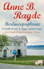 Berlinerpoplerne, Eremitkrebsene, Ligge i grønne enge af Anne B. Ragde