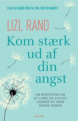Kom stærk ud af din angst af Lizl Rand