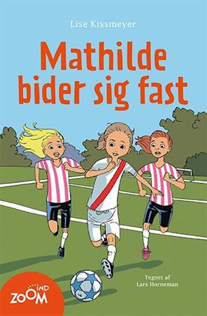 Bog hæftet Mathilde bider sig fast af Lise Kissmeyer