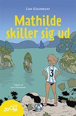 Mathilde skiller sig ud af Lise Kissmeyer