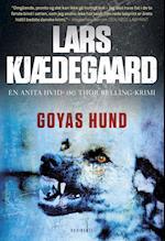 Goyas hund (En Anita Hvid og Thor Belling krimi)