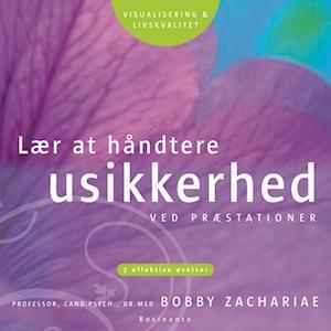 Lær at håndtere usikkerhed ved præstationer af Bobby Zachariae