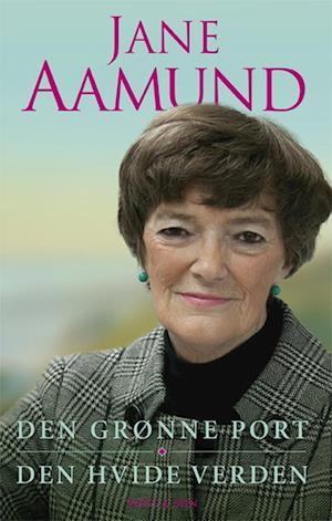 Bog hardback Den grønne port & Den hvide verden af Jane Aamund Jane Aamund