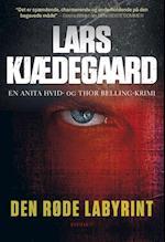 Den røde labyrint (En Anita Hvid og Thor Belling krimi)