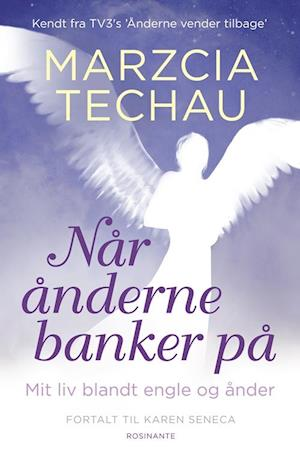 Når ånderne banker på af Karen Seneca, Marzcia Techau