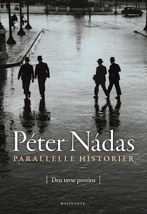 Bog, indbundet Parallelle historier- Den tavse provins af Péter Nádas