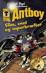 Slim, snot og superkræfter. Antboy 5 (Antboy)