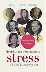Hvordan jeg kom gennem stress af Heidi Vesterberg