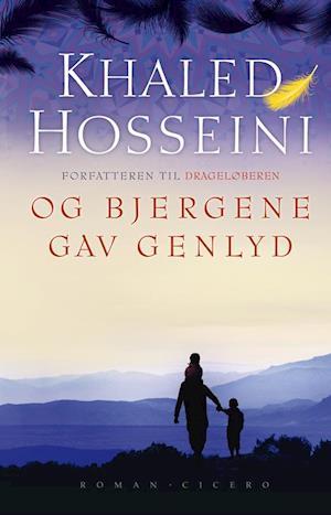 Bog, hardback Og bjergene gav genlyd af Khaled Hosseini