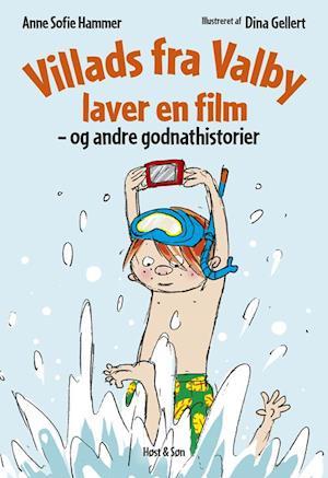 Villads fra Valby laver en film - og andre godnathistorier