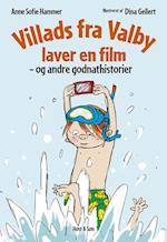 Villads fra Valby laver en film - og andre godnathistorier (Villads fra Valby bøgerne)