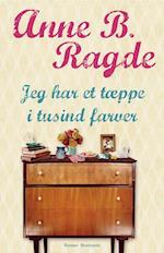 Jeg har et tæppe i tusind farver af Anne B Ragde
