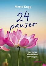24 pauser af Mette Kopp