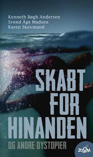 Bog hæftet Skabt for hinanden - og andre dystopier af Kenneth Bøgh Andersen Svend Åge Madsen Karen Skovmand