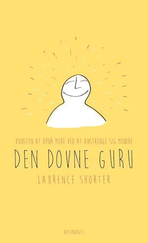 Bog, hæftet Den dovne gurus guide til livet af Laurence Shorter