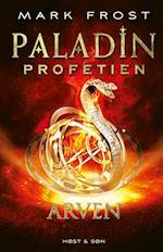 Paladin-profetien - Arven (Paladin profetien, nr. 3)