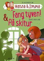 Fang tyven/På skitur. Hanna & Emma 5 (Hanna Emma)