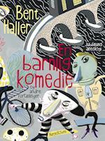 En barnlig komedie og andre fortællinger af Bent Haller