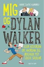 Mig og Dylan Walker - eller historien om hvordan jeg ødelagde mit sidste skoleår