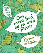 Den lille bog om mere fred og ro med farver