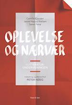 Oplevelse og nærvær i litteraturundervisningen af Søren Fanø, Camilla Clausen, Janne Højrup Nielsen