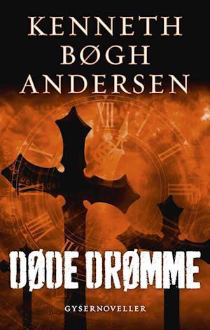 Bog, hæftet Døde drømme af Kenneth Bøgh Andersen
