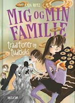Mig og min familie. Traditioner og tudekiks (Mig og min familie)