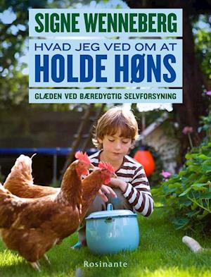 Bog, indbundet Hvad jeg ved om at holde høns af Signe Wenneberg