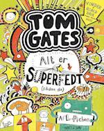 Alt er superfedt. (sådan da) (Tom Gates, nr. 3)