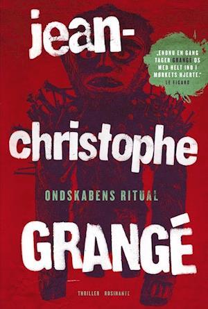 Ondskabens ritual af Jean-christophe Grange