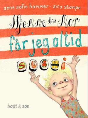 Bog, indbundet Hjemme hos mor får jeg altid sushi af Anne Sofie Hammer
